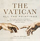 img - for The Vatican: All the Paintings: The Complete Collection of Old Masters, Plus More than 300 Sculptures, Maps, Tapestries, and other Artifacts book / textbook / text book