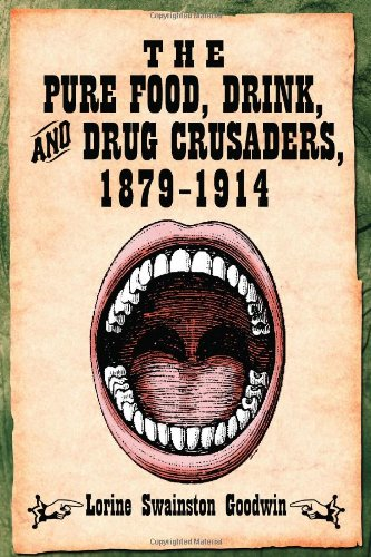 The Pure Food, Drink, And Drug Crusaders, 1879-1914