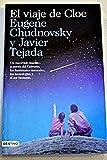 img - for El viaje de Cloe: un recorrido ins lito a trav s del universo, los fen menos naturales, las tecnolog as y el ser humano book / textbook / text book
