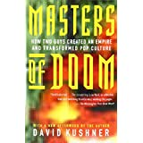 Masters of Doom: How Two Guys Created an Empire and Transformed Pop Culture ~ David Kushner