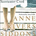 Sweetwater Creek: A Novel (       UNABRIDGED) by Anne Rivers Siddons Narrated by Anna Fields