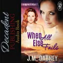 When All Else Fails: Sappho's Kiss Audiobook by J.M. Dabney Narrated by Hollie Jackson