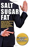 Alexandra Kastor Salt Sugar Fat: Explore the Dark Side of the All-American Meal, America's Food Addiction, And Why We Get Fat by Understanding How the Food Giants Hooked Us on Mindless Eating