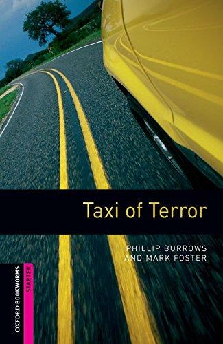 Oxford Bookworms Library: Taxi of Terror: Starter: 250-Word Vocabulary (Oxford Bookworms: Starter)