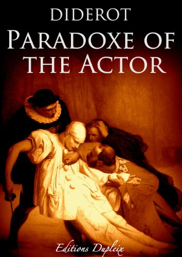 Denis Diderot - The Paradox of the actor (annotated): Le paradoxe sur le comédien (Humanities Collections)
