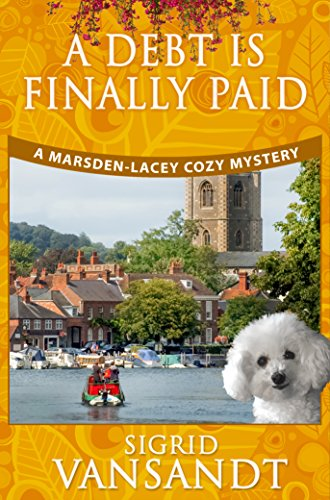 Book: A Debt Is Finally Paid (A Marsden-Lacey Cozy Mystery Book 2) by Sigrid Vansandt