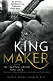 img - for King Maker: Applying Dr. Martin Luther King Jr.'s Leadership Lessons in Working with Athletes and Entertainers book / textbook / text book