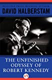 img - for The Unfinished Odyssey of Robert Kennedy book / textbook / text book
