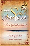 Your Souls Compass: What Is Spiritual Guidance?