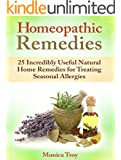Homeopathic Remedies: 25 Incredibly Useful Natural Home Remedies for Treating Seasonal Allergies (homeopathic remedies, homeopathic remedies book, home remedies)