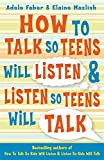 How to Talk So Teens Will Listen and Listen So Teens Will Talk (1853408573) by Faber, Adele