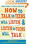 How to Talk So Teens Will Listen and...