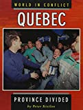 img - for Quebec: Province Divided (World in Conflict) book / textbook / text book