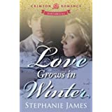Love Grows in Winter (Crimson Romance) ~ Stephanie James