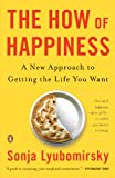 Image of The How of Happiness: A New Approach to Getting the Life You Want