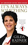It's Always Something: Twentieth Anniversary Edition by Radner, Gilda (May 19, 2009) Paperback