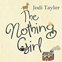 The Nothing Girl (       UNABRIDGED) by Jodi Taylor Narrated by Lucy Price-Lewis