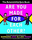 Are You Made for Each Other?: The Relationship Quiz Book (0767922794) by Pease, Barbara