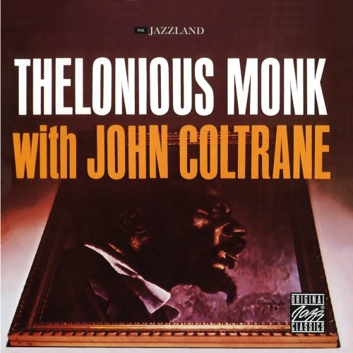 Thelonious Monk with John Coltrane by Thelonious Monk with John Coltrane
