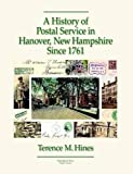 img - for A History of Postal Service in Hanover, New Hampshire Since 1761 book / textbook / text book