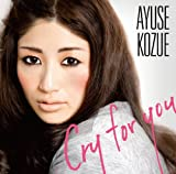 Cry for You / 君のせい~U KNOCKED MY HEART ~ (ダブル A side SINGLE) [Maxi] / AYUSE KOZUE (CD - 2011)
