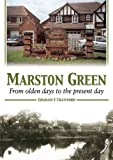Graham E. Crawford Marston Green: From Olden Days to the Present Day
