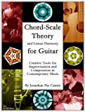 img - for Chord-Scale Theory and Linear Harmony for Guitar: Creative Tools for Improvisation and Composition in Contemporary Music book / textbook / text book