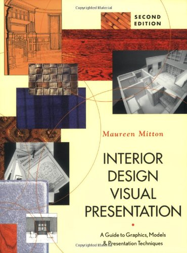 Interior Design Visual Presentation: A Guide to Graphics, Models & Presentation Techniques, Second Edition
