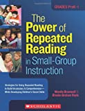 img - for The Power of Repeated Reading in Small-Group Instruction: Strategies for Repeated Reading to Build Vocabulary & Comprehension-While Developing Children's Social Skills book / textbook / text book