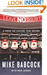 Leave No Doubt: A Credo for Chasing Y...