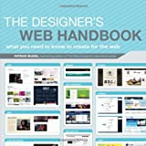 The Designer's Web Handbook: What You Need to Know to Create for the Webby Patrick McNeil
