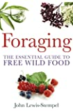 Foraging: The Essential Guide to Free Wild Food