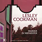 Murder in Midwinter (       UNABRIDGED) by Lesley Cookman Narrated by Patience Tomlinson