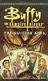 The Suicide King (Buffy the Vampire Slayer (Simon Spotlight))