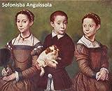 27 Color Paintings of Sofonisba Anguissola - Italian Renaissance Painter (c  1532 - November 16, 1625)