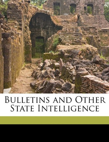 Bulletins and Other State Intelligence