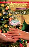 img - for His Christmas Bride (Love Inspired Larger Print) book / textbook / text book