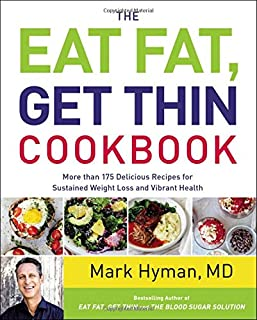 Book Cover: Eat fat, get thin cookbook : more than 150 delicious recipes for sustained weight loss and... vibrant health