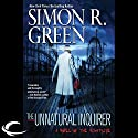 The Unnatural Inquirer: Nightside, Book 8 Audiobook by Simon R. Green Narrated by Marc Vietor