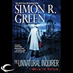The Unnatural Inquirer: Nightside, Book 8 | Simon R. Green
