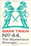 No. 44, The Mysterious Stranger (Mark Twain Library)
