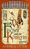 Der Fischer und die K�nigin: Historischer Roman