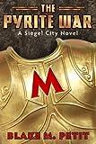 The Pyrite War (The World of Siegel City Book 2)