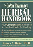 img - for The Green Pharmacy Herbal Handbook: Your Comprehensive Reference to the Best Herbs for Healing by Duke, James A. 1st (first) (2000) Paperback book / textbook / text book
