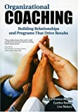 img - for Organizational Coaching: Building Relationships, Processes, and Strategies That Drive Results 1st edition by Bianco-Mathis, Virginia, Roman, Cynthia, Nabors, Lisa (2008) Paperback book / textbook / text book