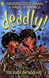 Deadly (0141309121) by Gleitzman, Morris