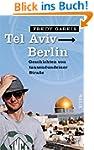 Tel Aviv - Berlin: Geschichten von ta...