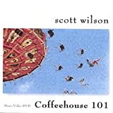 Coffeehouse 101 ~ Scott Wilson