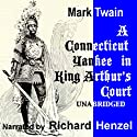 A Connecticut Yankee In King Arthur's Court Audiobook by Mark Twain Narrated by Richard Henzel