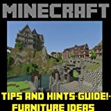 Minecraft: Tips and Hints-Guide!+ Furniture Ideas Reviews